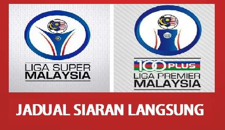 Jadual Siaran Langsung Liga Super dan liga premier Malaysia 2018