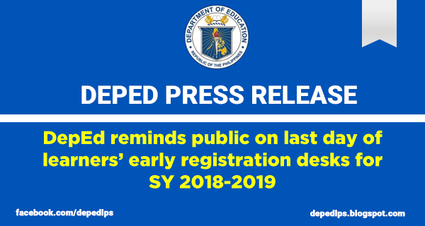 DepEd reminds public on last day of learners' early registration desks for SY 2018-2019