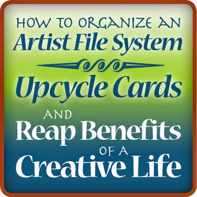 How to organize an artist file system, upcycle cards and reap benefits of a creative life