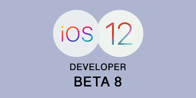 Apple iOS 12 Beta 8 released to fix bug with last developer beta