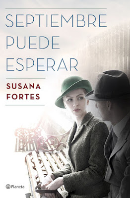 LIBRO - Septiembre puede esperar Susana Fortes  (Planeta - 19 Septiembre 2017)  Literatura - Narrativa - Novela - Thriller  COMPRAR ESTE LIBRO EN AMAZON ESPAÑA