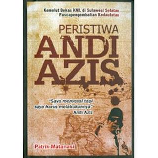 Sejarah Singkat Pemberontakan Andi Azis