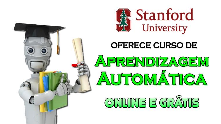 Universidade de Stanford oferece curso de Aprendizagem Automática - online e grátis