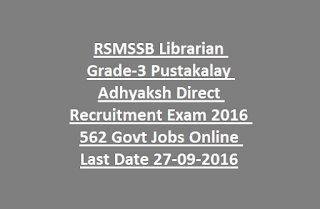 RSMSSB Librarian Grade-3 Pustakalay Adhyaksh Direct Recruitment Exam 2016 562 Govt Jobs Online Last Date