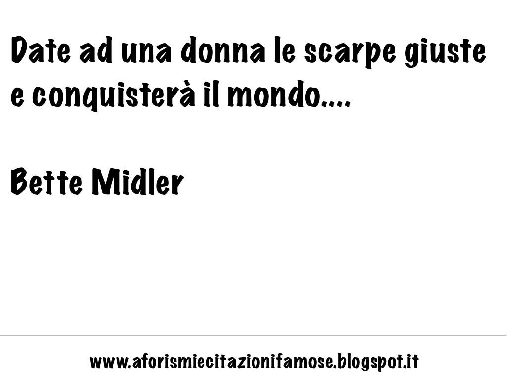 purchase cheap 61dee 2fed3 Aforismi e citazioni famose: Aforisma Famoso Bette Midler