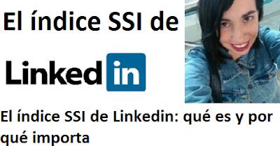 El índice SSI de Linkedin: qué es y por qué importa