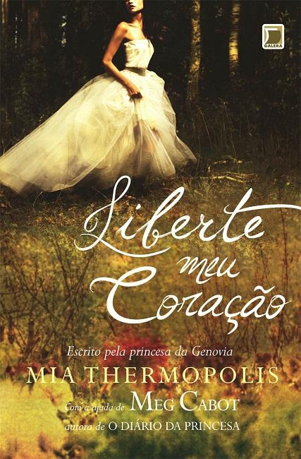 Info: Liberte meu Coração, Mia Thermopolis de Meg Cabot 13
