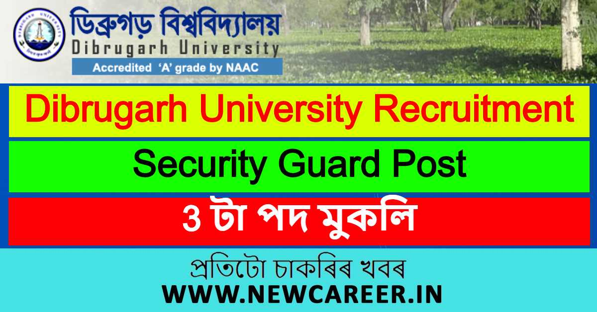 Dibrugarh University Recruitment 2020 : Apply For 3 Security Guard Post