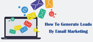 How To Generate Leads By Email Marketing