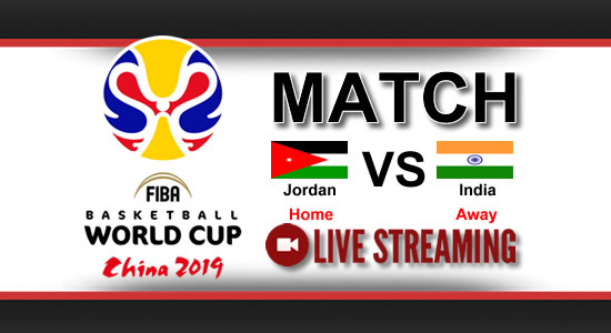 Livestream List: Jordan vs India July 2, 2018 Asian Qualifiers FIBA World Cup China 2019