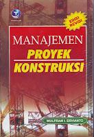 Manajemen Proyek Konstruksi (Edisi Revisi)