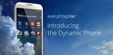 Everything.me Launcher Change your Android Smartphone into a Dynamic Phone