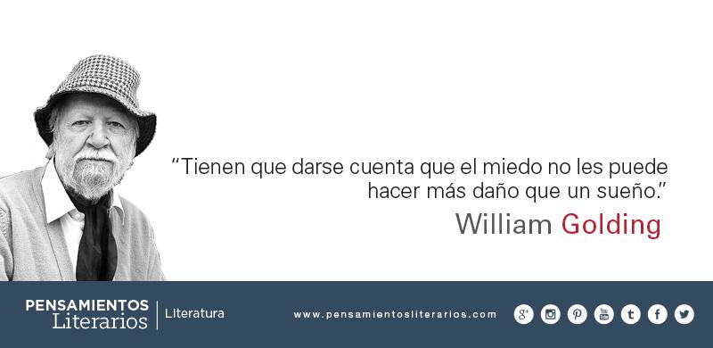 Pensamientos Literarios William Golding Sobre El Miedo