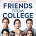 Indicação de Série - Friends From College