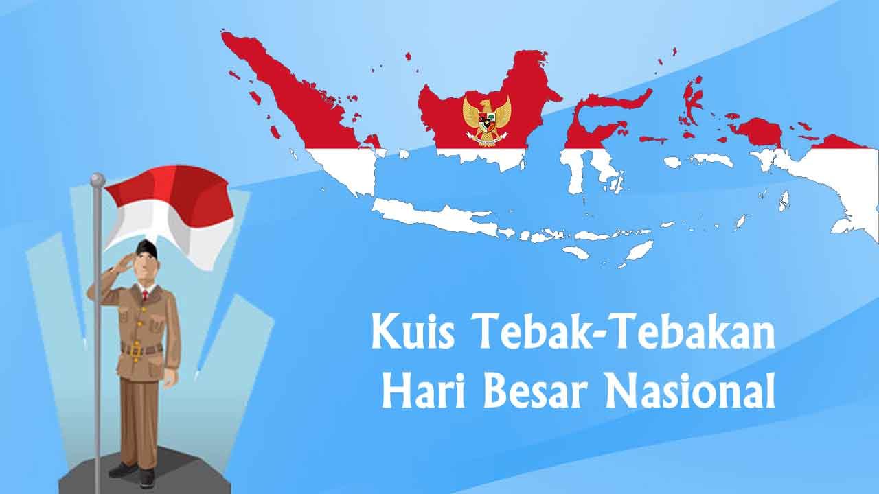 Kuis Tebak-Tebakan Hari Besar Nasional