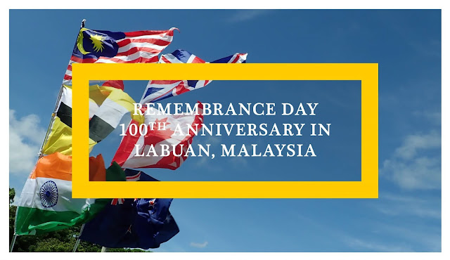 Malaysia: Remembrance Day 100th Anniversary in Labuan - Ramble and Wander