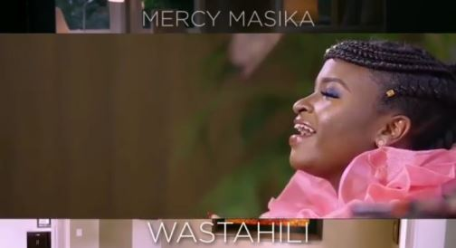 Mercy Masika - WASTAHILI Video