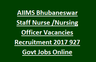 AIIMS Bhubaneswar Staff Nurse Nursing Officer Vacancies Recruitment 2017 927 Govt Jobs Online