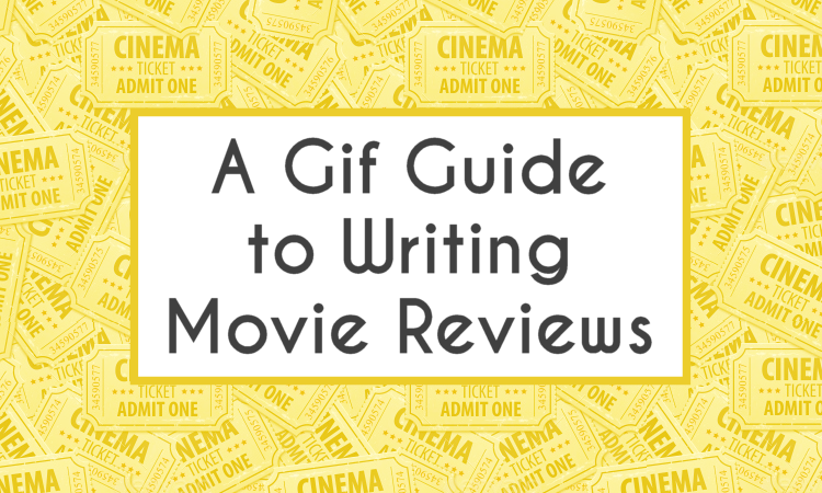 How To Write Movie Reviews