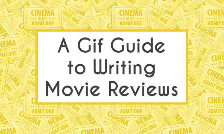 How To Write Movie Reviews