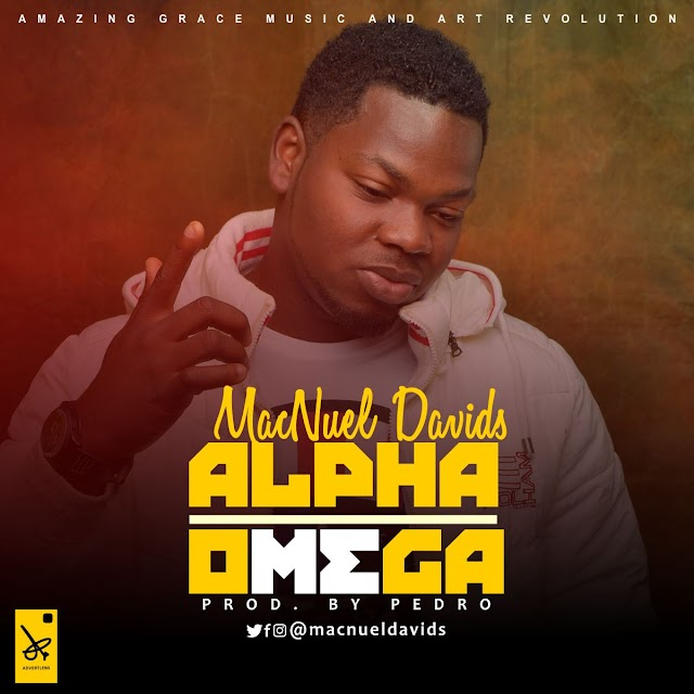 [Download] Mp3:  MacNuelDavids - Apha_Omega ||  @MacNuelDavids