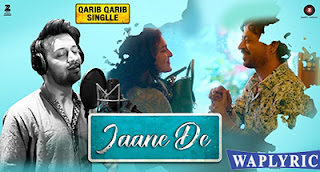 Jaane De Song Lyrics | Atif Aslam