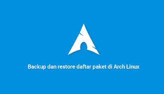 Backup dan restore daftar paket di Arch Linux
