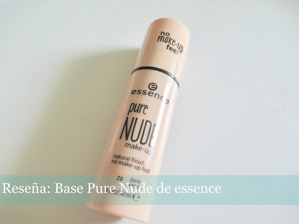 Reseña: Base Pure Nude de essence