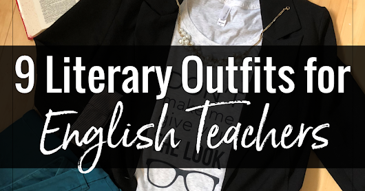 9 Literary Outfits for English Teachers