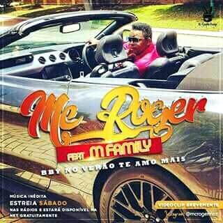BAIXAR MP3   Mc Roger Feat M' Family- No Verão Te Amo Mais   2017