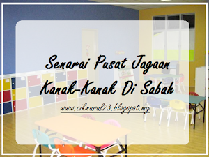 Senarai Pusat Jagaan Kanak-Kanak Di Sabah
