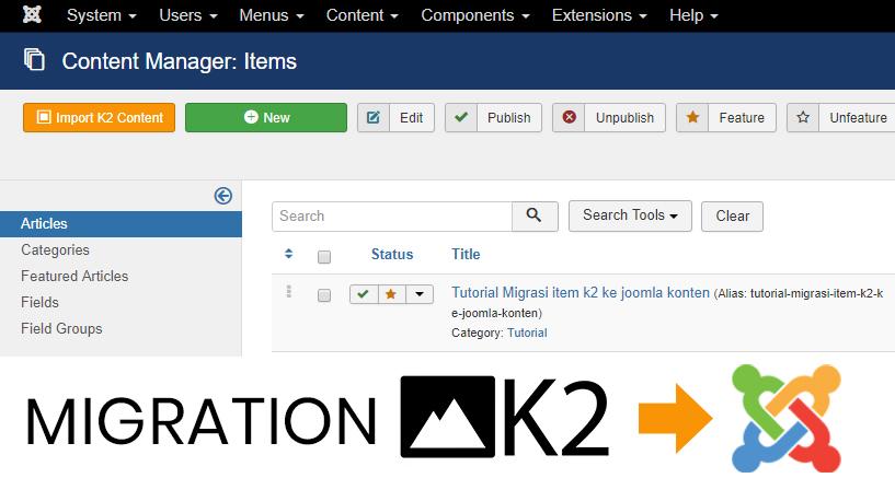 Tutorial Migrasi item k2 ke joomla konten Menggunakan Plugin