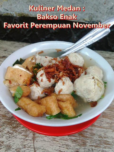 kuliner medan - warung bakso enak favorit perempuan november