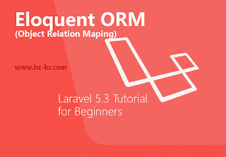 Eloquent ORM (Object Relation Maping) in Laravel 5.3
