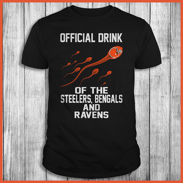 Cleveland Browns - Official Drink Of The Steelers, Bengals And Ravens Shirt