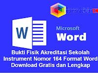 Bukti Fisik Akreditasi Sekolah Instrument Nomor 164 Format Word Download Gratis dan Lengkap