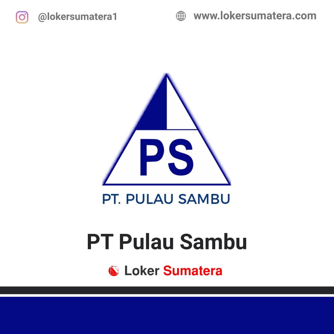 Lowongan Kerja PT Pulau Sambu (Guntung) Indragiri Hilir Februari 2020
