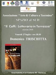 """ARTE&CULTURA A TAORMINA PRESENTA """"LE LUNGHE NOTTI"""" DI DOMENICO TRISCHITTA"""