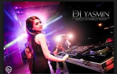 Lagu Dj Yasmin Best Remix 2017