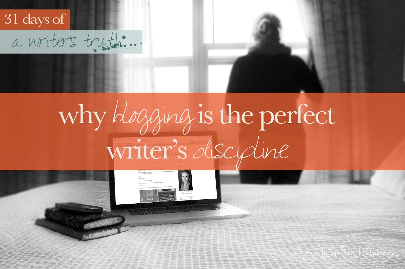 why blogging is the perfect discipline for a writer #write31days