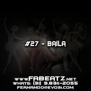 #27 - Baila [BoomBap 85BPM] DISPONÍVEL | $80 | (31) 98311-2055 | fernando@evo31.com