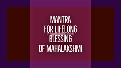 Mantra for Lifelong Blessing of Mahalakshmi Mata