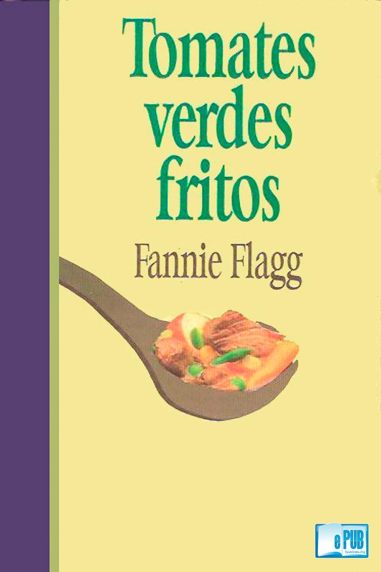 Tomates verdes fritos – Fannie Flag