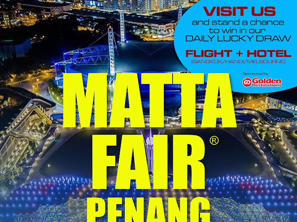 MATTA Fair is in Penang at Setia SPICE Area from 28 - 30 September 2018