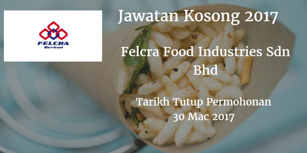 Jawatan Kosong Felcra Food Industries Sdn Bhd 30 Mac 2017
