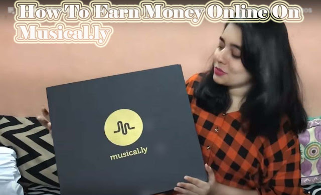 (What Is Musical.ly) How To 0 Invest To Make Money In Musical.ly