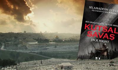 jack hight, Selahaddin Eyyubi, optimum kitap, Roman, gönül kayol, Kutsal Savaş, Bir Savaşçının En Büyük Savaşı, Kitap Yorumları,