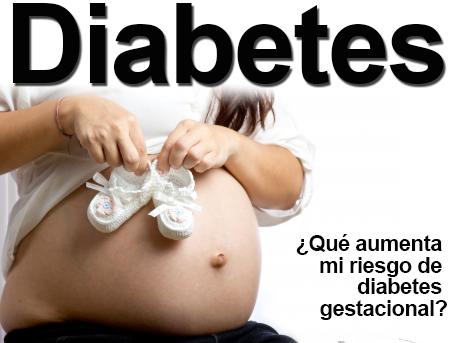 diabetes gestacional durante el embarazo aumenta el riesgo de