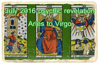 July 2016 psychic revelations Aries to Virgo