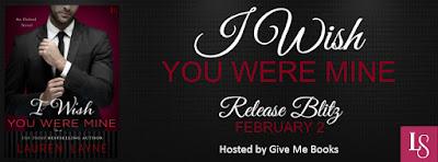 Release Blast: I Wish You Were Mine by Lauren Layne